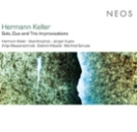 Hermann Keller: Solo, Duo and Trio Improvisations